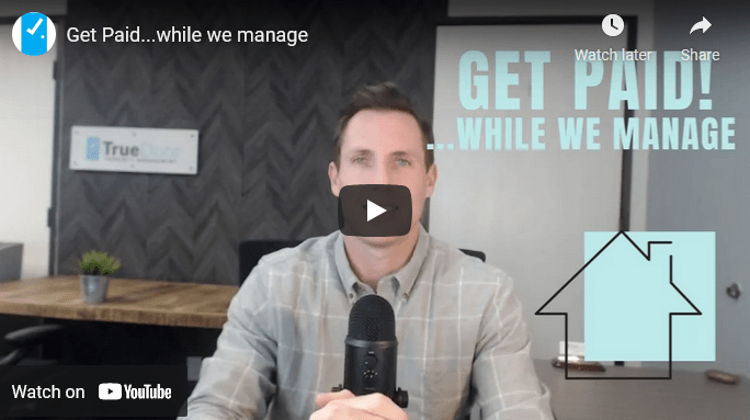 How-It-Works-TrueDoor-Property-Management-Get-Paid-While-We-Manage