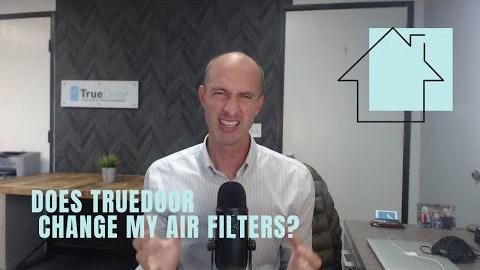 Does TrueDoor change my air filter?