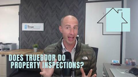 Does TrueDoor do property inspections?