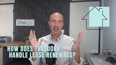 How does TrueDoor handle lease renewals?