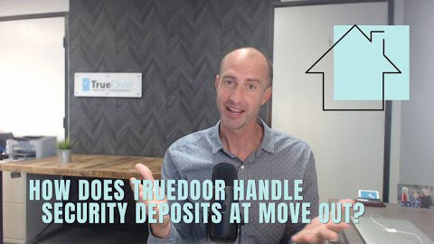 How does TrueDoor handle security deposits at move out?